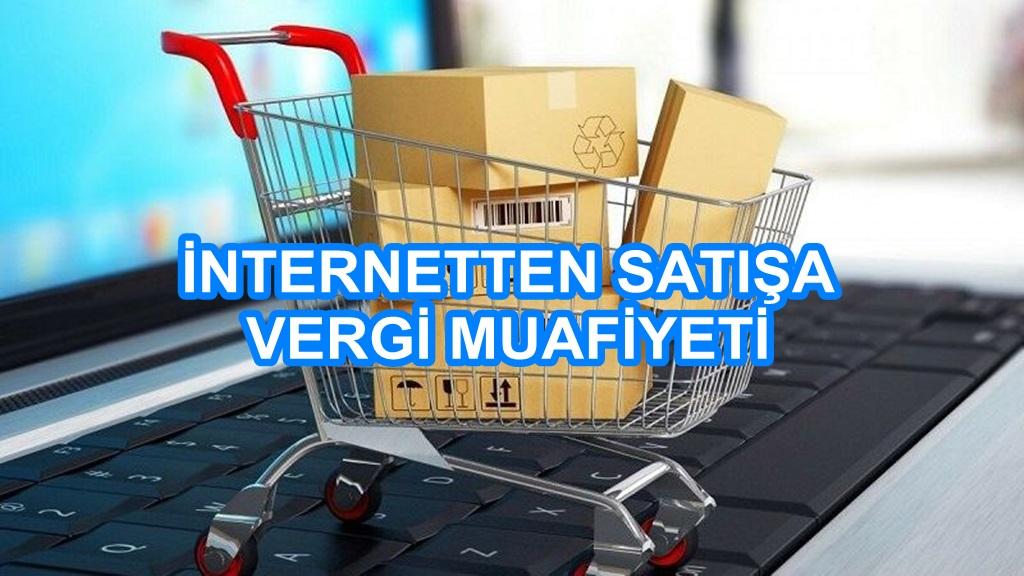 E-Ticaret Yapanlara Vergi Muafiyeti
